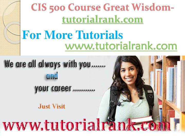 CIS 500 Course Great Wisdom-