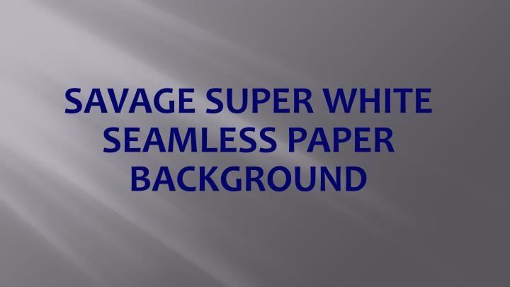 Savage Super White Seamless Paper Background