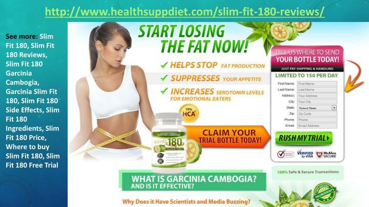 http://www.healthsuppdiet.com/slim-fit-180-reviews/