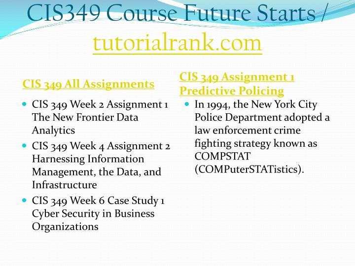 Cis349 course future starts tutorialrank com1