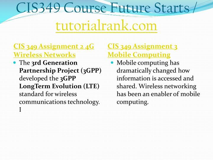 Cis349 course future starts tutorialrank com2