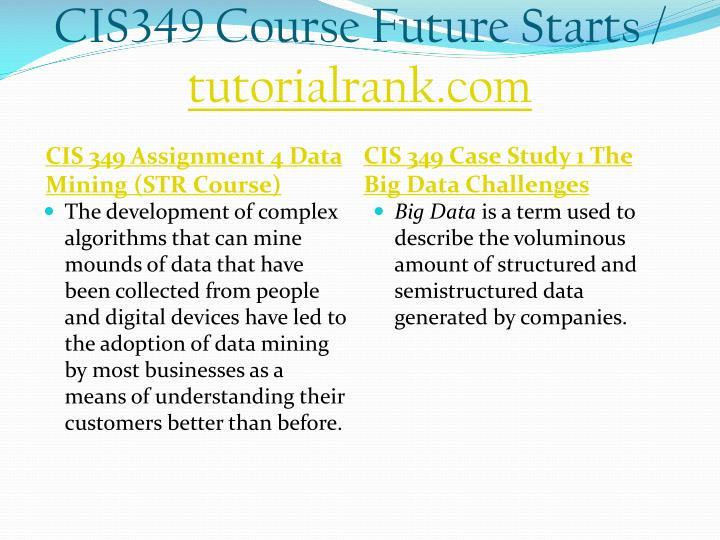 CIS349 Course Future Starts /