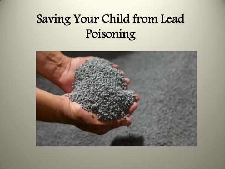 Saving Your Child from Lead