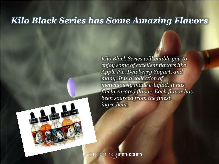 Kilo Black Series has Some Amazing Flavors