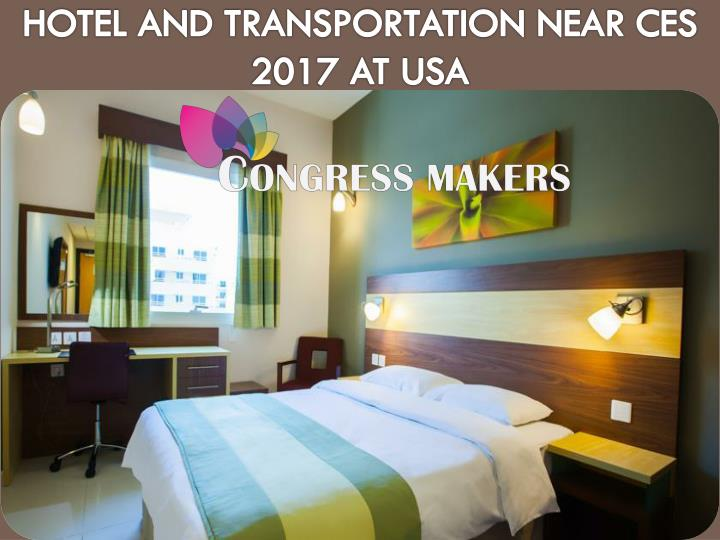 hotel and transportation near ces 2017 at usa n.