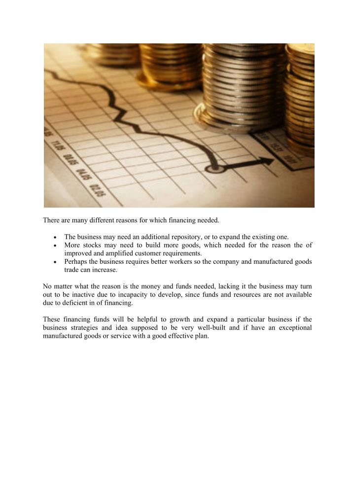 There are many different reasons for which financing needed.
