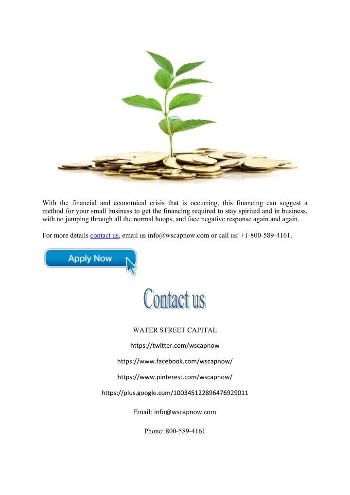 With the financial and economical crisis that is occurring, this financing can suggest a