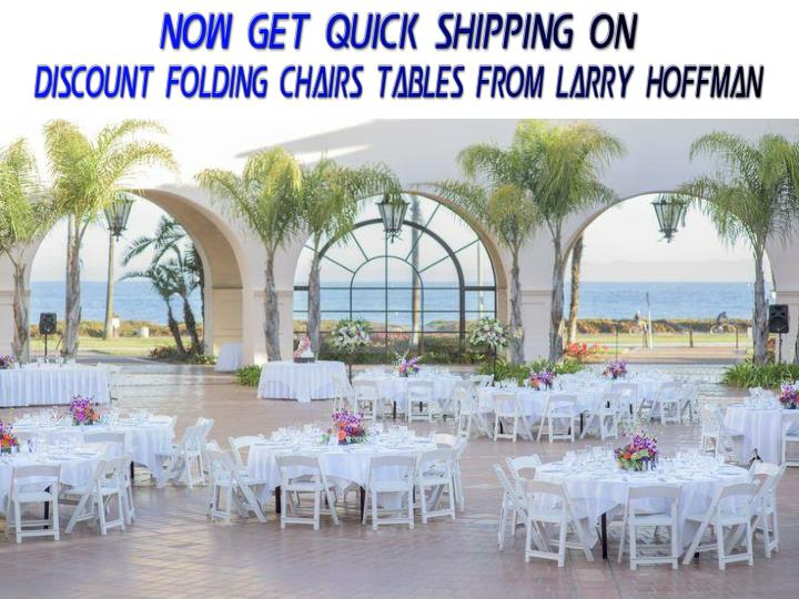 Now get quick shipping on discount folding chairs tables from larry hoffman