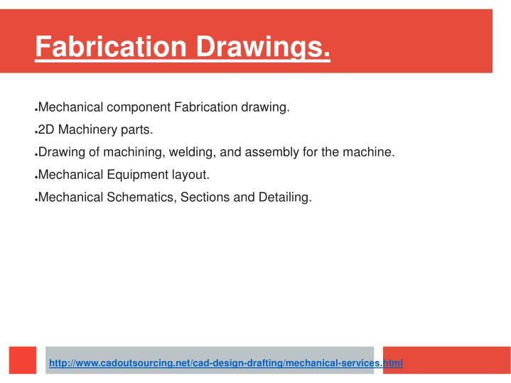 Fabrication Drawings.