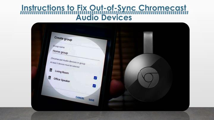 Instructions to Fix Out-of-Sync Chromecast