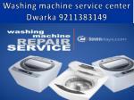 washing machine service center dwarka 92113831491