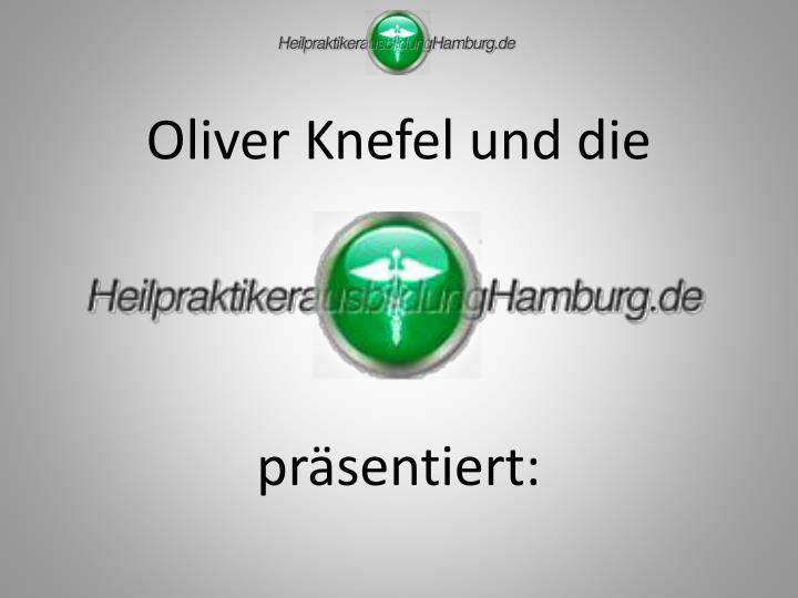 Oliver knefel und die