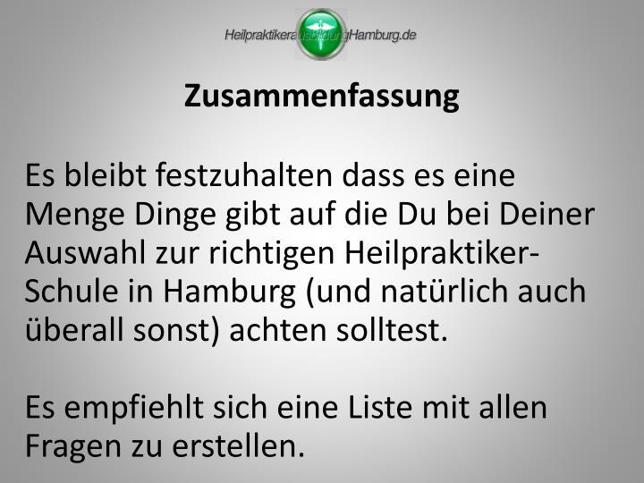 Es bleibt festzuhalten dass es eine Menge Dinge gibt auf die Du bei Deiner Auswahl zur richtigen Heilpraktiker-Schule in Hamburg (und natürlich auch überall sonst) achten solltest.
