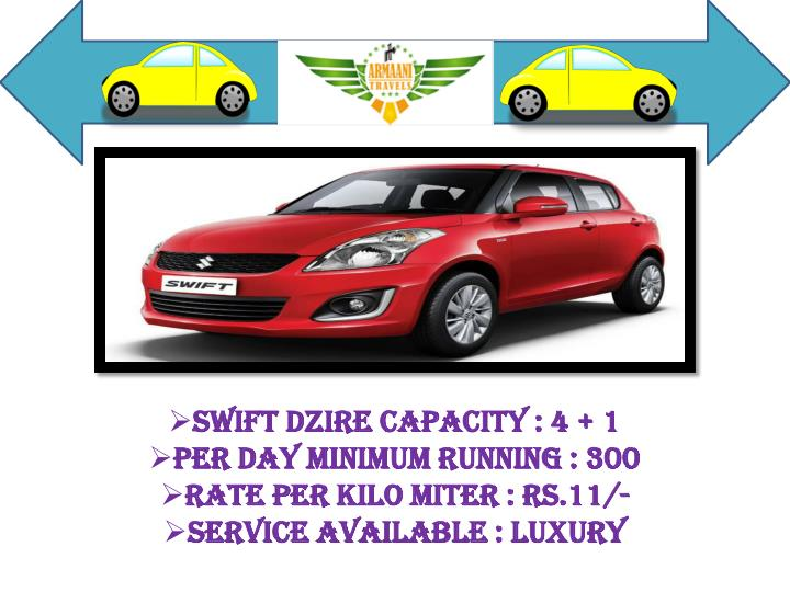 Swift Dzire Capacity : 4 + 1