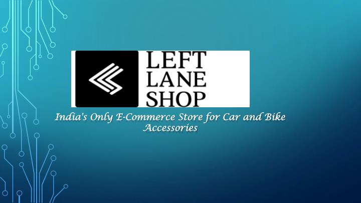 India's Only E-Commerce Store for Car and Bike Accessories