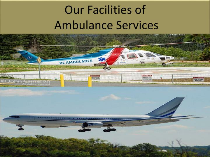 Our facilities of ambulance services