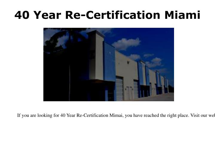 40 year re certification miami n.