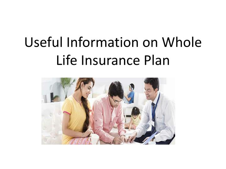 useful information on whole life insurance plan n.