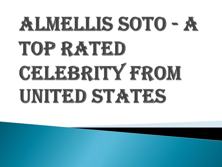 almellis soto a top rated celebrity from united states n.
