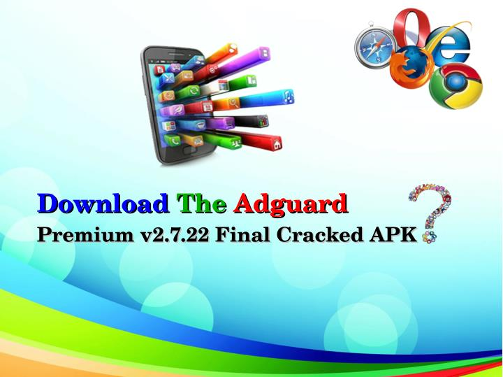 PPT - Download The Adguard Premium v2 7 22 Final Cracked APK