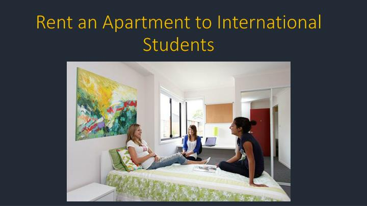 PPT - Rent an Apartment to International Students ...