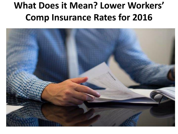 what does it mean lower workers comp insurance rates for 2016 n.