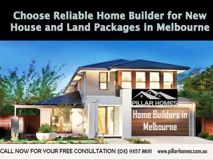 Ppt choose the home builders in melbourne for house and for New home packages