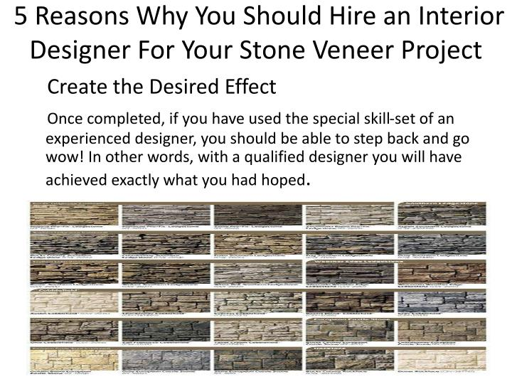 Ppt 5 reasons why you should hire an interior designer for your stone veneer project - Hiring a home designer saves much money and time ...