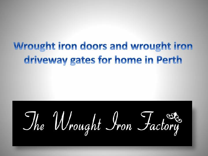 wrought iron doors and wrought iron driveway gates for home in perth n.
