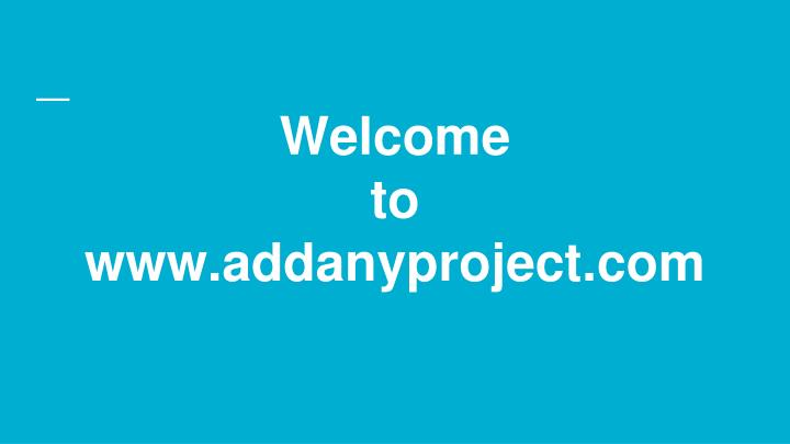 welcome to www addanyproject com n.