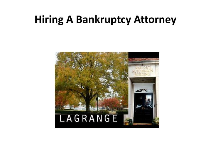 hiring a bankruptcy attorney n.