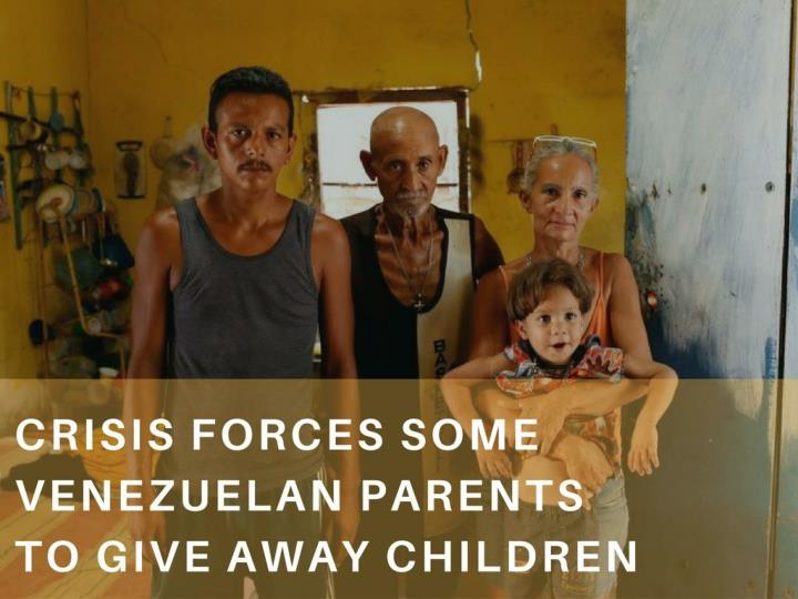 emergency constrains some venezuelan guardians to give away children n.