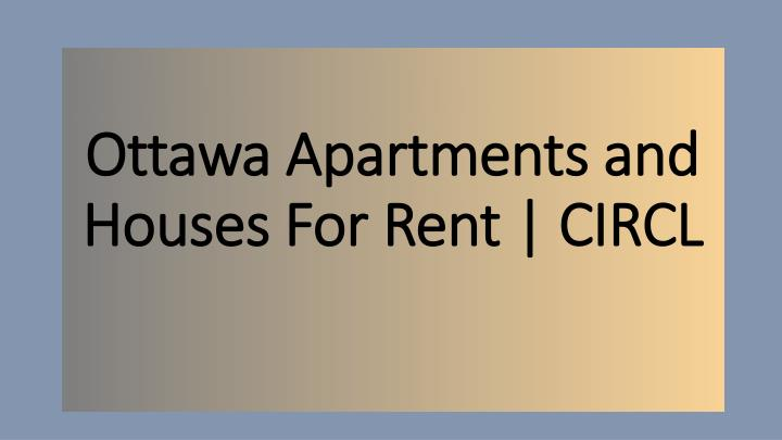 ottawa apartments and houses for rent circl n.