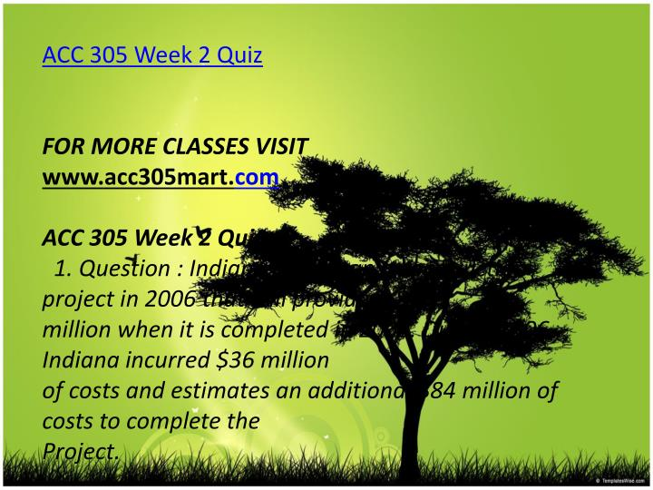 acc 305 wk 2 quiz results Acc 305 week 2 quiz 1 http:// xondowcom/acc-305-week-2-q uiz-1 use of the effective-interest method inamortizing bond premiums and discounts results in.