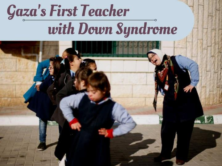 gaza s first educator with down syndrome n.