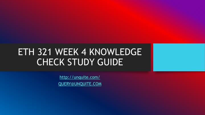 Ppt eth 321 week 4 knowledge check study guide powerpoint eth 321 week 4 knowledge check study guide toneelgroepblik Images