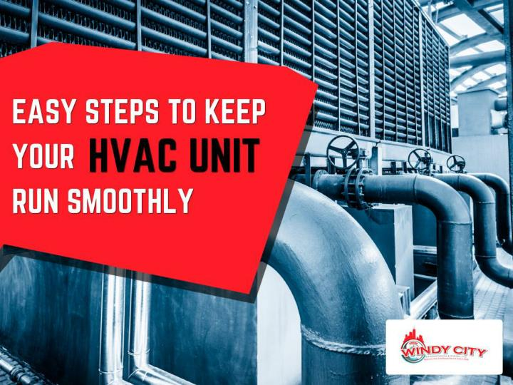 easy steps to keep your hvac unit run smoothly n.