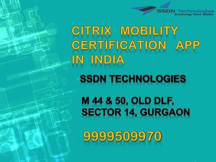 Ppt Citrix Mobility Certification App In India Powerpoint