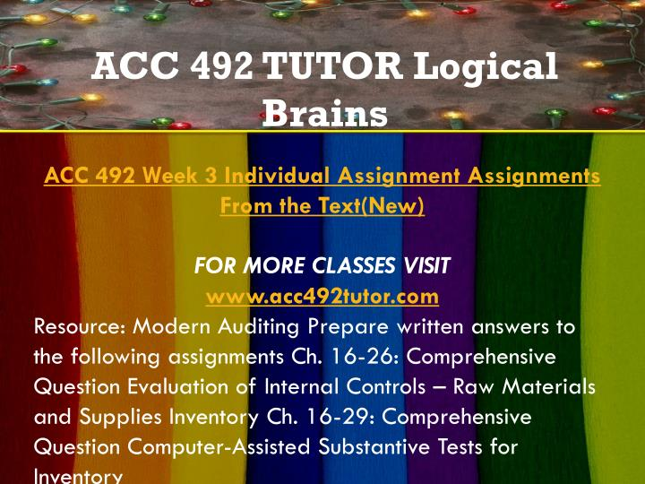 acc 492 week 3 individual assignments Acc 492 week 3 team assignment inventory, warehousing, and payroll accounts and cycles (walmart, 2000 words) audit steps for tests of controls, balances, transactions.