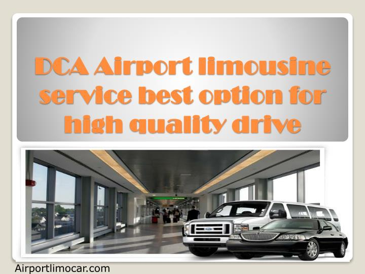 dca airport limousine service best option for high quality drive n.