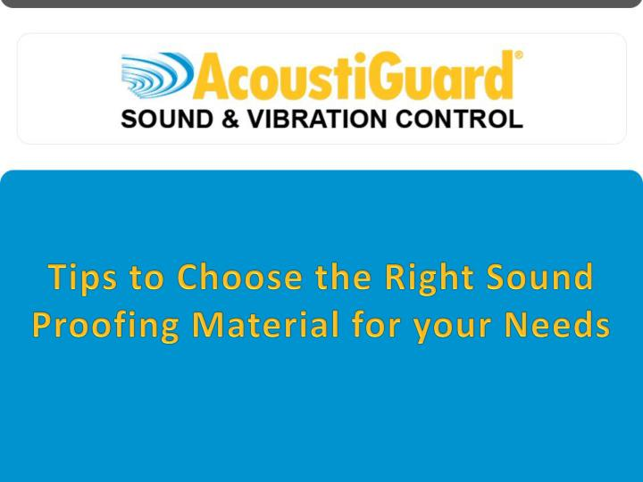 tips to choose the right sound proofing material for your needs n.