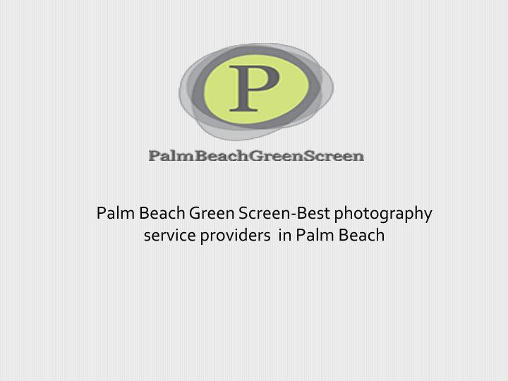 palm beach green screen best photography service providers in palm beach n.