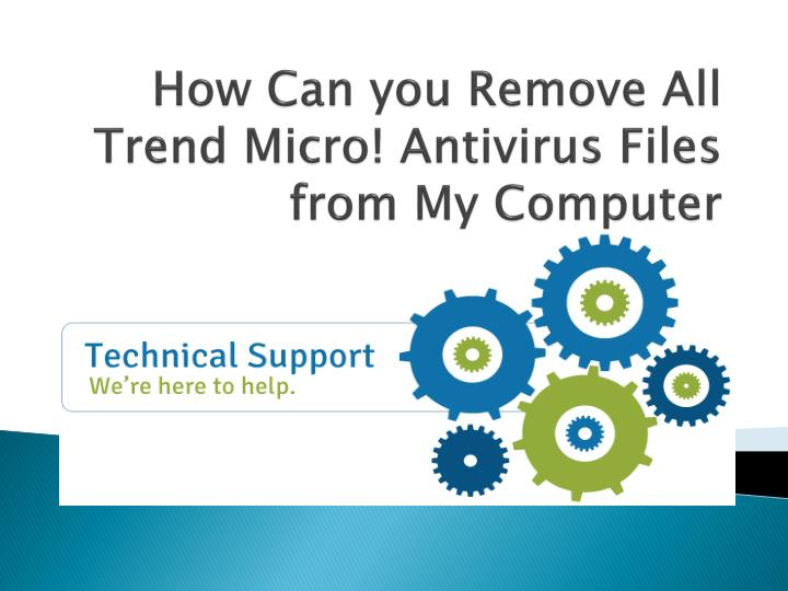 how can you remove all trend micro antivirus files from my computer n.