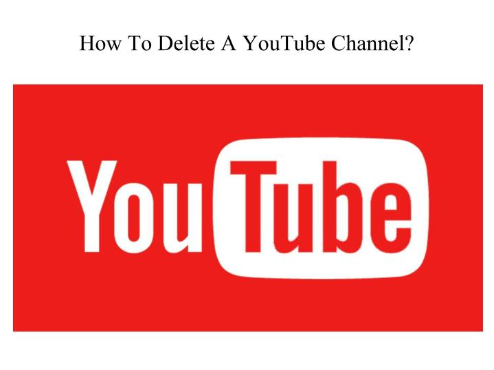 ppt - how to delete a youtube channel?|youtube technical support, Powerpoint templates