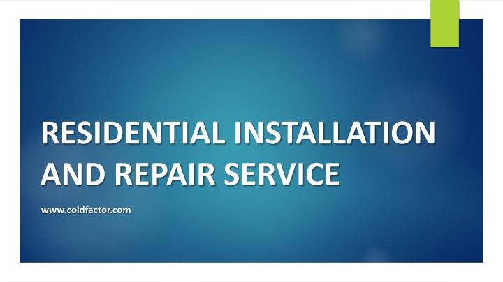 residential installation and repair service n.