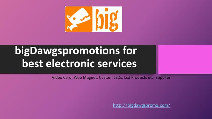 bigdawgspromotions for best electronic services n.