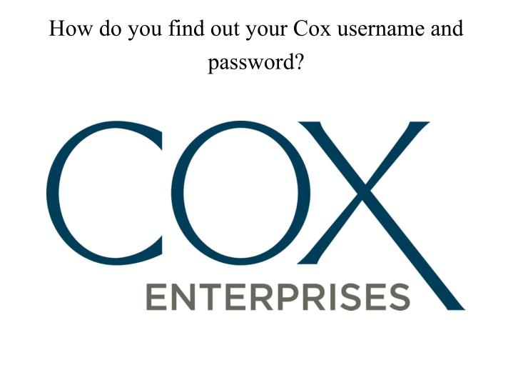 how do you find out your cox username and password n.