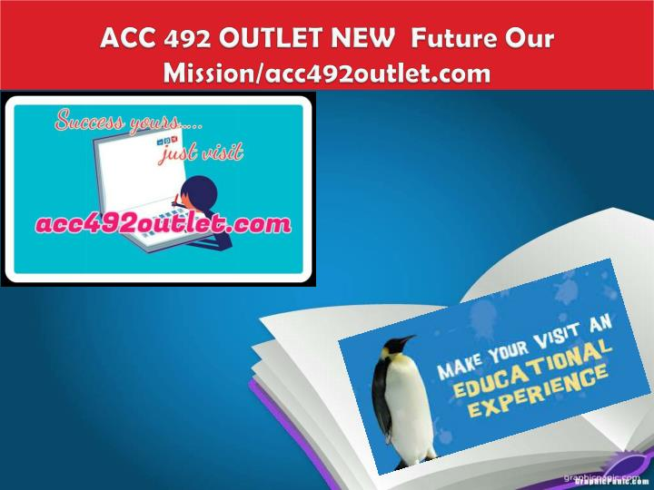 acc 492 outlet new future our mission acc492outlet com n.