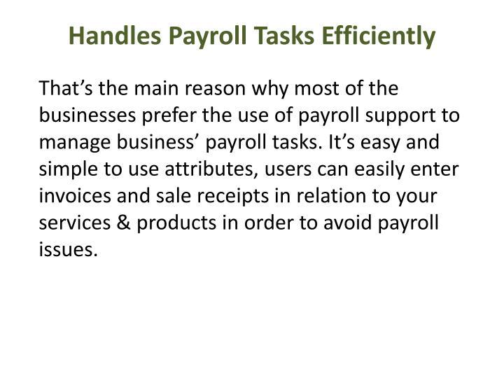 Handles payroll tasks efficiently