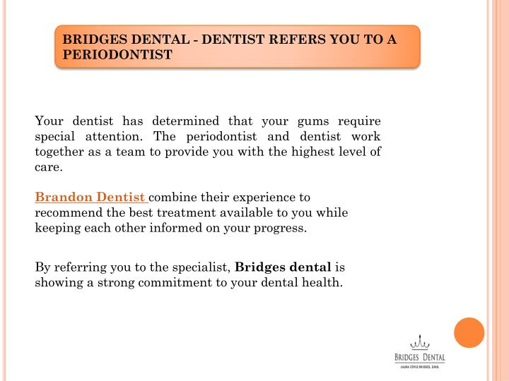 Bridges Dental - DENTIST REFERs YOU